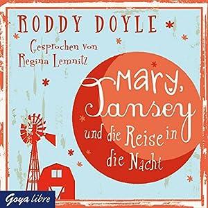 Mary, Tansey und die Reise durch die Nacht Hörbuch