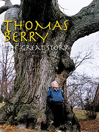 Thomas Berry: The Great Story