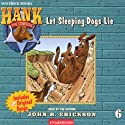 Let Sleeping Dogs Lie Audiobook by John R. Erickson Narrated by John R. Erickson