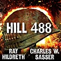 Hill 488 (       UNABRIDGED) by Ray Hildreth, Charles W. Sasser Narrated by Jonathan Yen