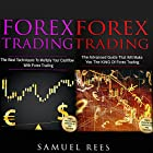 Forex Trading: 2 Books in 1: The Best Techniques + The Advanced Guide That Will Make You the King of Forex Trading Hörbuch von Samuel Rees Gesprochen von: Ralph L. Rati