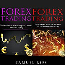 Forex Trading: 2 Books in 1: The Best Techniques + The Advanced Guide That Will Make You the King of Forex Trading Audiobook by Samuel Rees Narrated by Ralph L. Rati