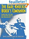 Bare-knuckle Boxer's Companion: Learn...
