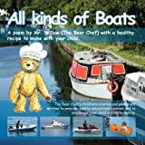 All Kinds of Boats (Bear Chef Stories & Rhymes)by Valerie Grady