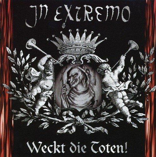 Weckt Die Toten by IN EXTREMO (2013-08-02)
