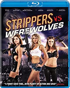 Strippers vs. Werewolves [Blu-ray]