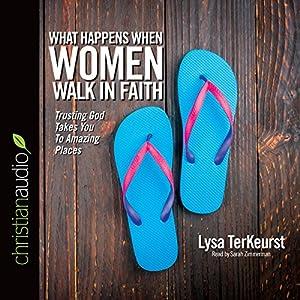 What Happens When Women Walk in Faith Audiobook