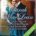 Undici sfide da affrontare per domare il suo cuore (Love by numbers 3) Audiobook by Sarah MacLean Narrated by Bianca Meda