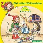 Pixi rettet Weihnachten (Pixi Hören)    div.