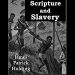 Scripture and Slavery | J. P. Holding
