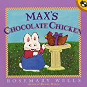 Max's Chocolate Chicken | [Rosemary Wells]