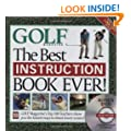 The Best Instruction Book Ever! Golf Magazine's Top 100 Teachers Show You the Fastest Ways to Shoot Lower Scores! (Book + DVD)