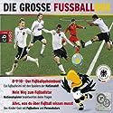 Die große Fußball-Box Hörspiel von  div. Gesprochen von:  div.
