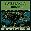 The Swiss Family Robinson Audiobook by Johann Wyss Narrated by B.J. Harrison