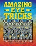 Amazing Eye Tricks: You Won't Believe Your Eyes. by Gary Priester, Gene Levine