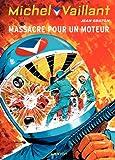 Michel Vaillant - tome 21 - Michel Vaillant 21 (rééd. Dupuis) Massacre pour un moteur