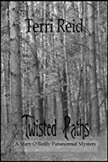 Twisted Paths - A Mary O'Reilly Paranormal Mystery (Book Nine) (Mary O'Reilly Paranormal Mysteries)