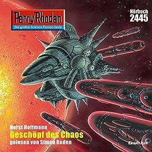 Geschöpf des Chaos (Perry Rhodan 2445) Hörbuch