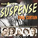 Suspense: Final Curtain Radio/TV Program by  Radio Spirits Narrated by Raymond Edward Johnson