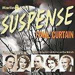 Suspense: Final Curtain |  Radio Spirits