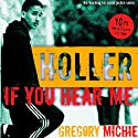 Holler If You Hear Me: The Education of a Teacher and His Students, Second Edition: Teaching for Social Justice (       UNABRIDGED) by Gregory Michie Narrated by Travis