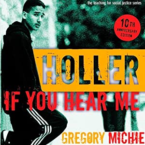 Holler If You Hear Me: The Education of a Teacher and His Students, Second Edition: Teaching for Social Justice | [Gregory Michie]