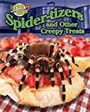 Meish Goldish Spider-Tizers and Other Creepy Treats (Extreme Cuisine)