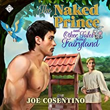 The Naked Prince and Other Tales from Fairyland Audiobook by Joe Cosentino Narrated by Joel Leslie