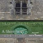 The Giant and the Unicorn: A Short Story Hörbuch von Alethea Kontis Gesprochen von: Lara K Crawford