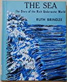 img - for The Sea: The Story of the Rich Underwater World by Brindze Ruth (1971-09-30) Hardcover book / textbook / text book