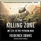 The Killing Zone: My Life in the Vietnam War Hörbuch von Frederick Downs Gesprochen von: Barry Press