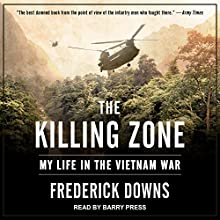 The Killing Zone: My Life in the Vietnam War Audiobook by Frederick Downs Narrated by Barry Press