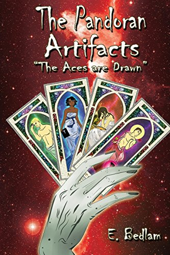 The Pandoran Artifacts: The Aces Are Drawn: Volume 1