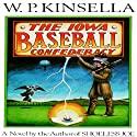 The Iowa Baseball Confederacy Audiobook by W. P. Kinsella Narrated by Grover Gardner