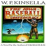 The Iowa Baseball Confederacy | W. P. Kinsella