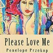 Please Love Me | [Penelope Przekop]