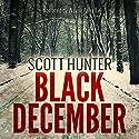 Black December (       UNABRIDGED) by Scott Hunter Narrated by Wayne Farrell