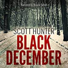Black December (       UNABRIDGED) by Scott Hunter Narrated by Wayne Farrell