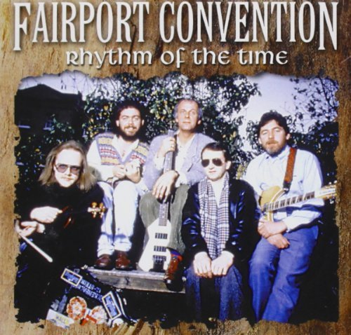 Fairport Convention - Rhythm Of The Time - Zortam Music