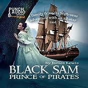 Black Sam: Prince of Pirates | [James Lewis]