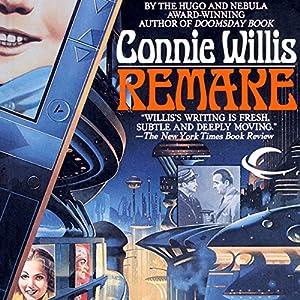 Remake | [Connie Willis]