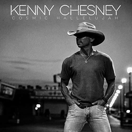 KENNY CHESNEY - Cosmic Hallelujah - Zortam Music