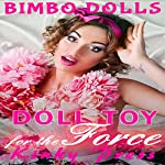 Doll Toy for the Force: Kinky Press Bimbo Dolls, Book 3 |  Kinky Press