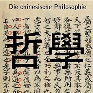 Die chinesische Philosophie Hörbuch