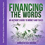 Financing the Words: An Author's Guide to Money and Taxes: Novel Publicity Guides to Writing and Marketing Fiction, Book 4 | Pavarti K. Tyler