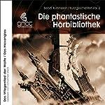 Das Wiegenlied der Wölfe / Das Hexenglas (Die phantastische Hörbibliothek 2) | Bernd Rümmelein