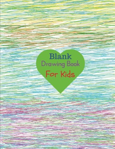 Blank drawing book for kids BLANK Sketchbook 150 pages, Extra Large-Made with Standard White Paper-Best for Crayons, Colored Pencils, Watercolor Paints and Very Light Fine Tip Markers [Drawing Book for kids, BLANK Sketchbook and] (Tapa Blanda)