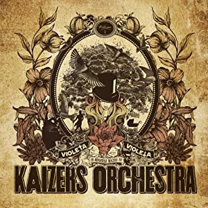 Rezension: Kaizers Orchestra - Violeta Violeta Vol. 1