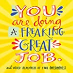 You Are Doing a Freaking Great Job.:...