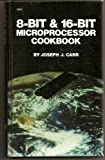 8-Bit and 16-Bit Microprocessor Cookbook